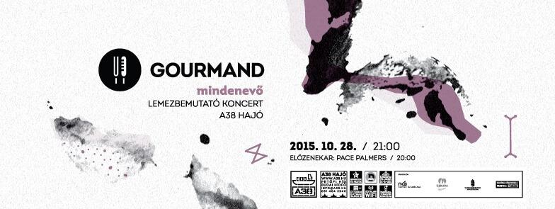 Gourmand – Mindenevő lemezbemutató koncert. Előzenekar: Pace Palmers