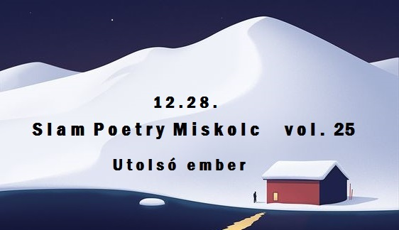 Slam Poetry Miskolc vol. 25. – Utolsó ember