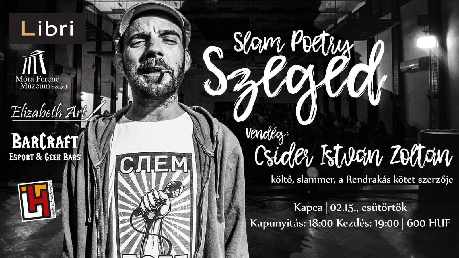 Slam Poetry Szeged Februári Klub w/ Csider István Zoltán