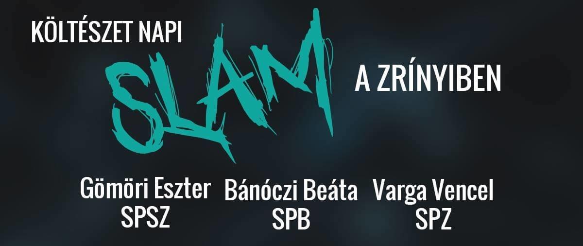 Költészet napi Slam a Zrínyiben!