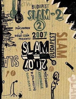 Így slammeltünk mi – BUDAPEST SLAM 2 – 2007