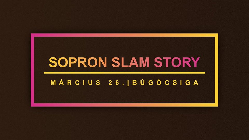 Sopron Slam Story + Slam Verseny \\ Kedvenceim Fesztivál II.