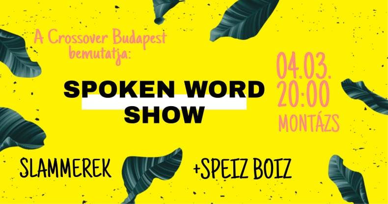 Spoken Word Show // Crossover Budapest // 04.03 Montázs Art Café ELHALASZTVA/POSTPONED